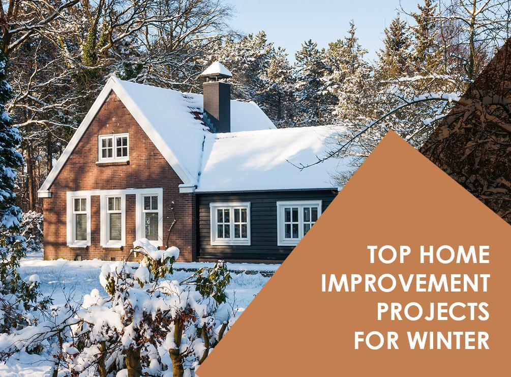 Top home improvement projects for winter for Best housing projects