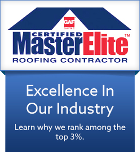 Certified GAF Master Elite Roofing Contractor